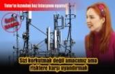 Tatar'ın kızından baz istasyonu uyarısı
