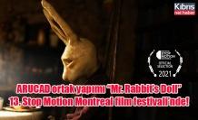 "ARUCAD ortak yapımı ""Mr. Rabbit's Doll"" 13. Stop Motion Montreal film festivali'nde!"