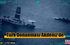 Sondaj gemilerine havadan, su üstü ve altından refakat ediliyor