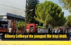 Güney Lefkoşa'da yangın! Bir kişi öldü