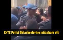 KKTC Polisi BM askerlerine müdahale etti