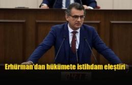 Erhürman'dan hükümete istihdam eleştiri
