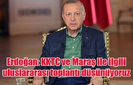 Erdoğan: KKTC ve Maraş ile ilgili uluslararası...