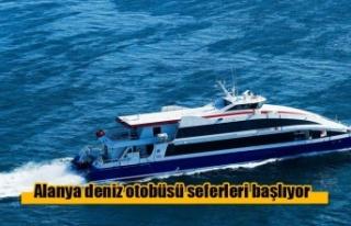 Alanya deniz otobüsü seferleri başlıyor