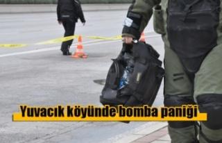 Yuvacık köyünde bomba paniği