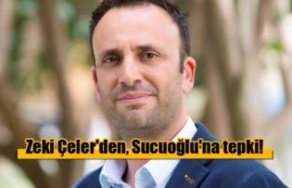Zeki Çeler'den, Sucuoğlu'na tepki!