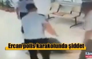 Ercan polis karakolunda şiddet
