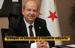 """""""Erdoğan ve Anavatan'a teşekkür ediyoruz"""""""