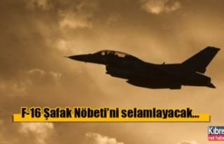 F-16'lar ilk kez gece uçuşuyla Şafak Nöbeti'ni...