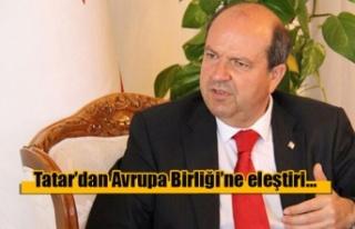 Tatar'dan Avrupa Birliği'ne eleştiri…
