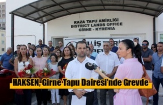 HAKSEN, Girne Tapu Dairesi'nde Grevde