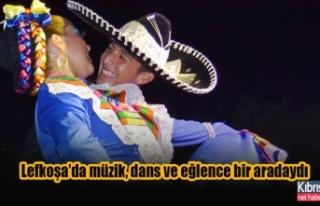 Lefkoşa'da müzik, dans ve eğlence bir aradaydı