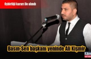 Basın-Sen başkanı yeninde Ali Kişmir