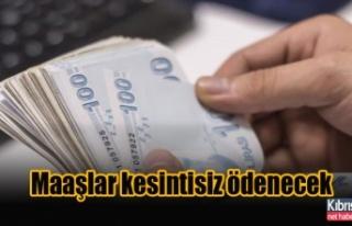 Eylül ayından itibaren maaşlar kesintisiz ödenecek