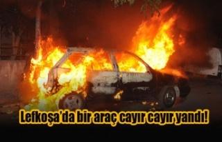 Lefkoşa'da bir araç cayır cayır yandı!