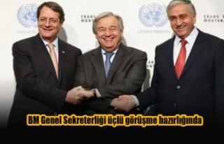 BM Genel Sekreterliği üçlü görüşme hazırlığında