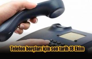 Telefon borçları için son tarih 18 Ekim