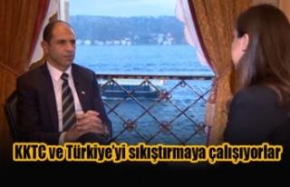 KKTC ve Türkiye'yi sıkıştırmaya çalışıyorlar