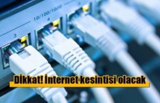 Telekomünikasyon hizmetlerinde kesinti olacak