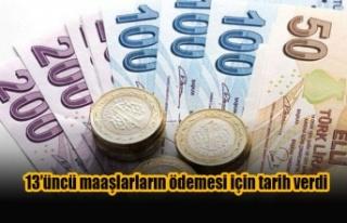 13'üncü maaşlarların ödemesi için tarih verdi