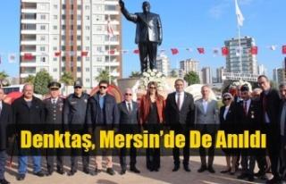 Denktaş, Mersin'de De Anıldı