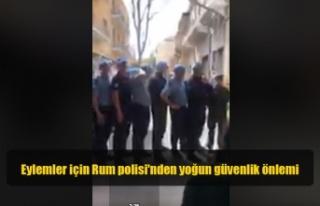 Eylemler için Rum polisi'nden yoğun güvenlik...