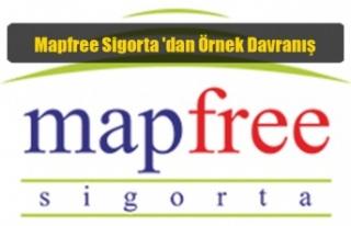 Mapfree Sigorta 'dan Örnek Davranış