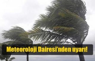 Meteoroloji Dairesi'nden uyarı!
