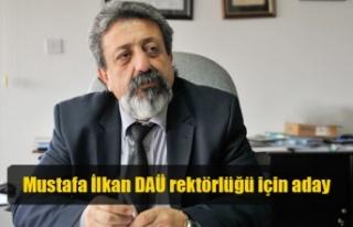 Mustafa İlkan DAÜ rektörlüğü için aday
