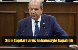 Tatar: Sınır kapıları virüs bahanesiyle kapatıldı