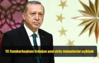 TC Cumhurbaşkanı Erdoğan yeni virüs önlemlerini...