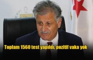 Toplam 1560 test yapıldı, pozitif vaka yok