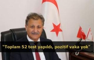 """""""Toplam 52 test yapıldı, pozitif vaka yok"""""""