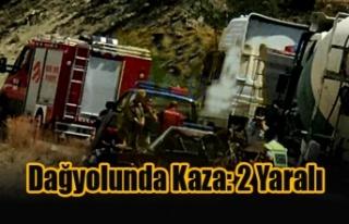 Dağyolunda Kaza: 2 Yaralı