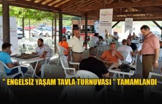 """"""" ENGELSİZ YAŞAM TAVLA TURNUVASI """" TAMAMLANDI"""
