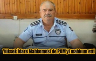 Yüksek İdare Mahkemesi de PGM'yi mahkum etti