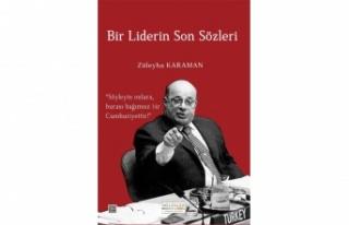 """Züleyha Karaman'ın """"Bir Liderin Son Sözleri""""..."""