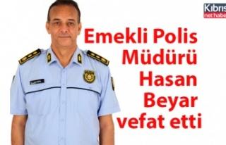 Emekli Polis Müdürü Hasan Beyar vefat etti