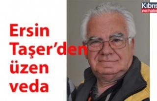 Ersin Taşer'den üzen veda