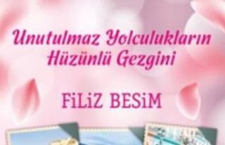 """Filiz Besim'den Yeni Bir Kitap: """"Unutulmaz Yolculukların..."""