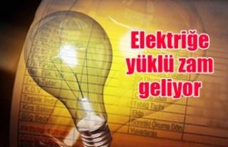 Elektriğe yüklü zam geliyor