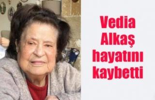 Vedia Alkaş hayatını kaybetti