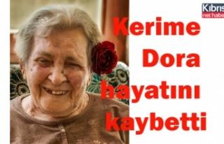 Kerime Dora hayatını kaybetti