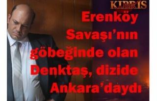 Erenköy Savaşı'nın göbeğinde olan Denktaş,...