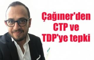 Çağıner'den CTP ve TDP'ye tepki