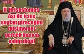 II. Hrisostomos: Aşı ile içine şeytan gireceğini...