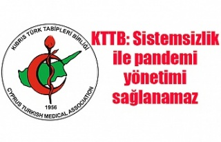 KTTB: Sistemsizlik ile pandemi yönetimi sağlanamaz