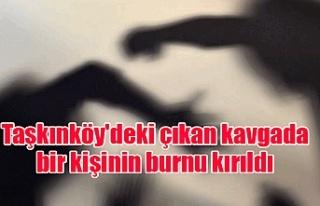 Taşkınköy'deki çıkan kavgada bir kişinin...