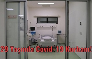 29 yaşında Covid-19 Kurbanı