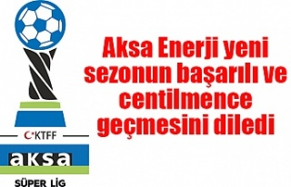 Aksa Enerji yeni sezonun başarılı ve centilmence...